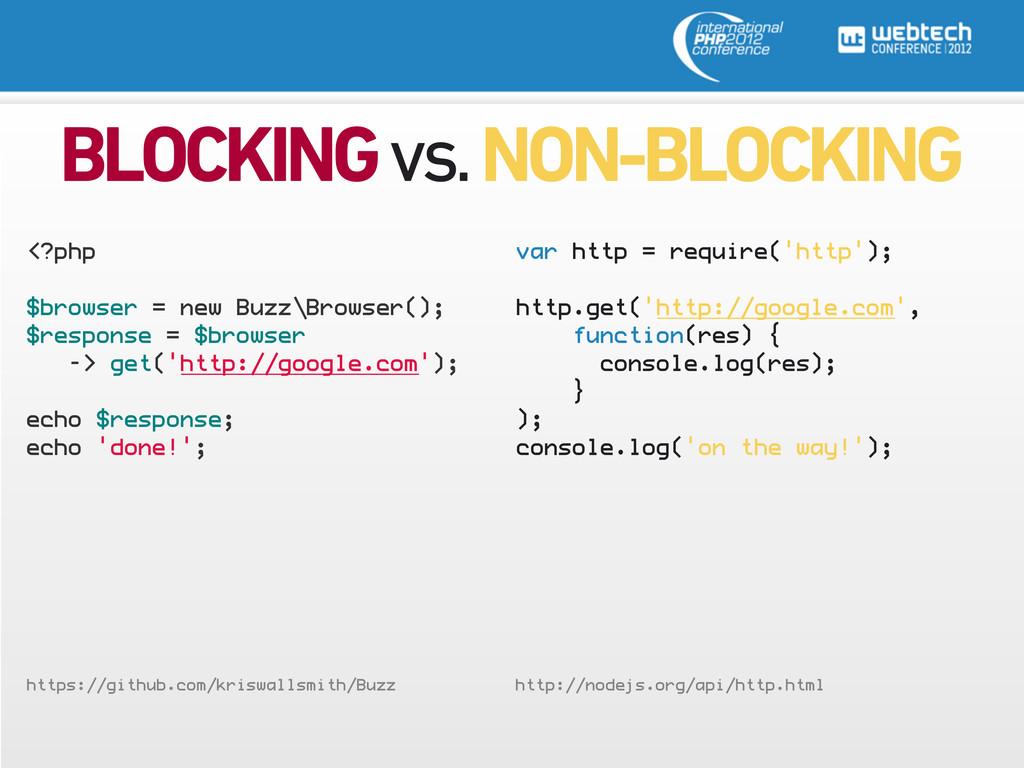 BLOCKING vs. NON-BLOCKING <?php $browser = new ...