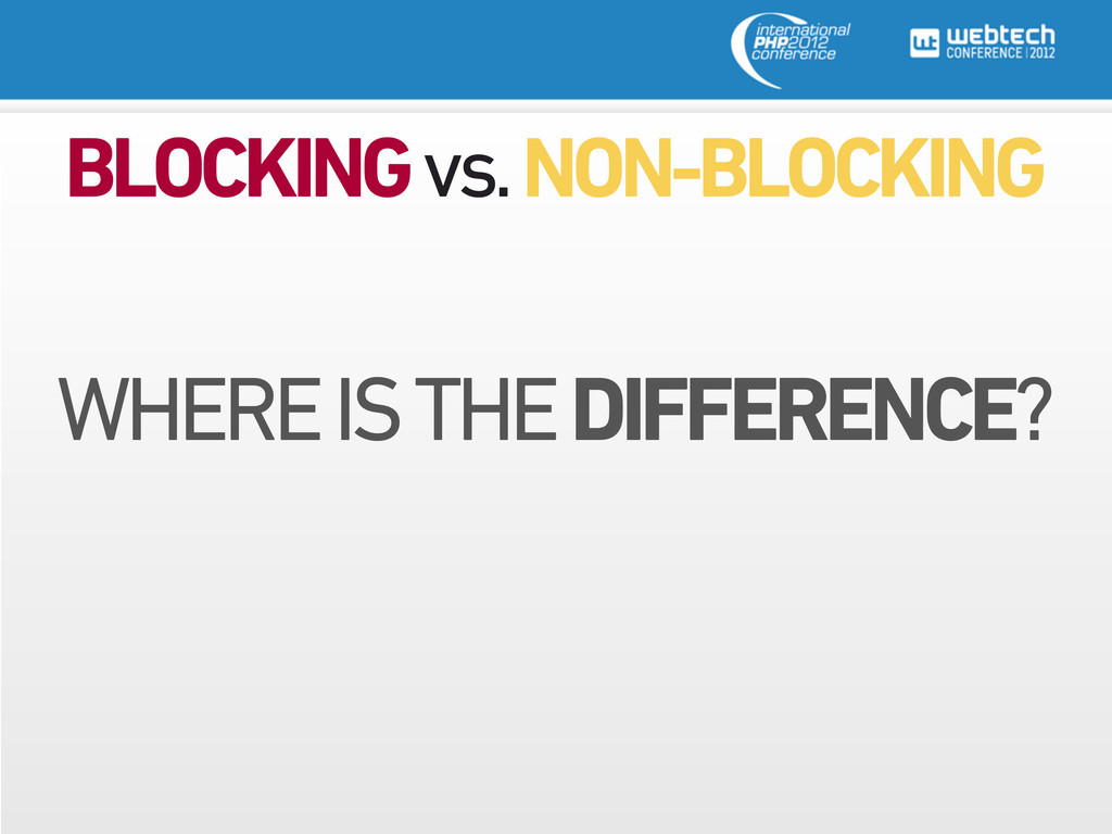 BLOCKING vs. NON-BLOCKING WHERE IS THE DIFFEREN...