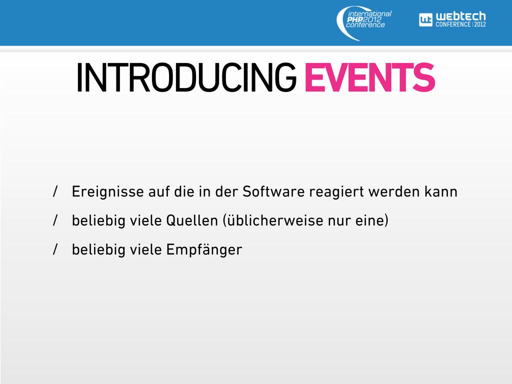 INTRODUCING EVENTS / Ereignisse auf die in der ...