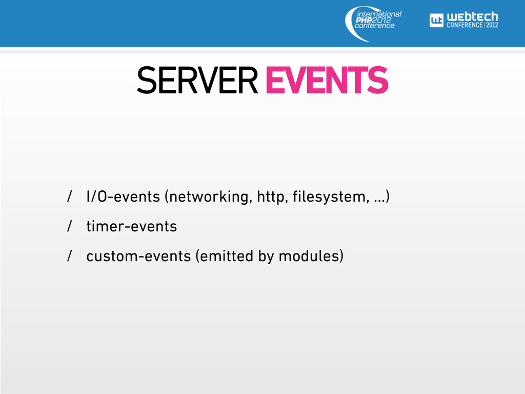 SERVER EVENTS / I/O-events (networking, http, fi...
