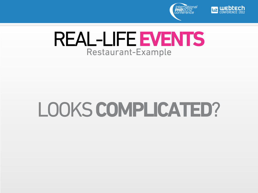 REAL-LIFE EVENTS LOOKS COMPLICATED? Restaurant-...