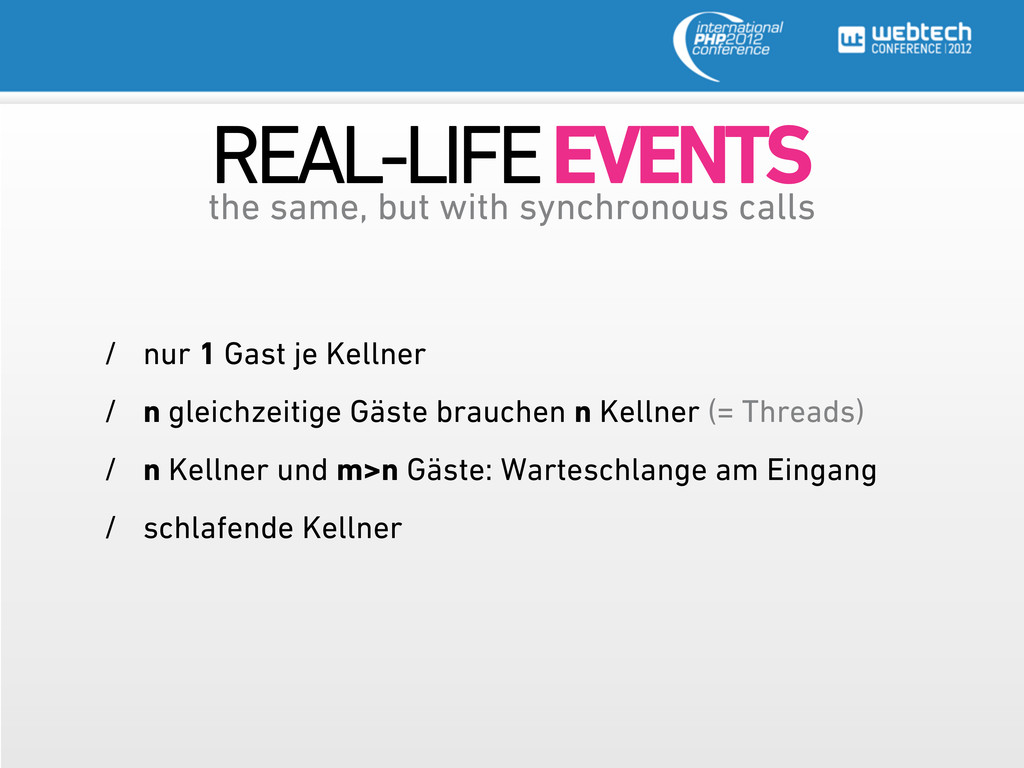 REAL-LIFE EVENTS the same, but with synchronous...