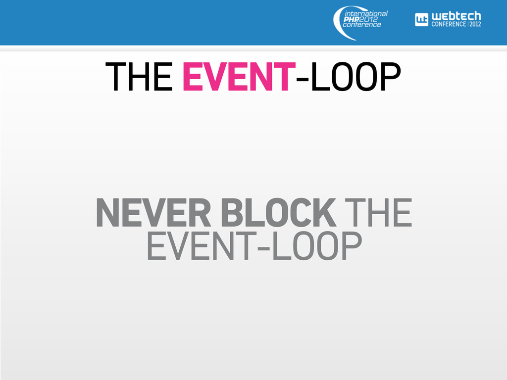 THE EVENT-LOOP NEVER BLOCK THE EVENT-LOOP