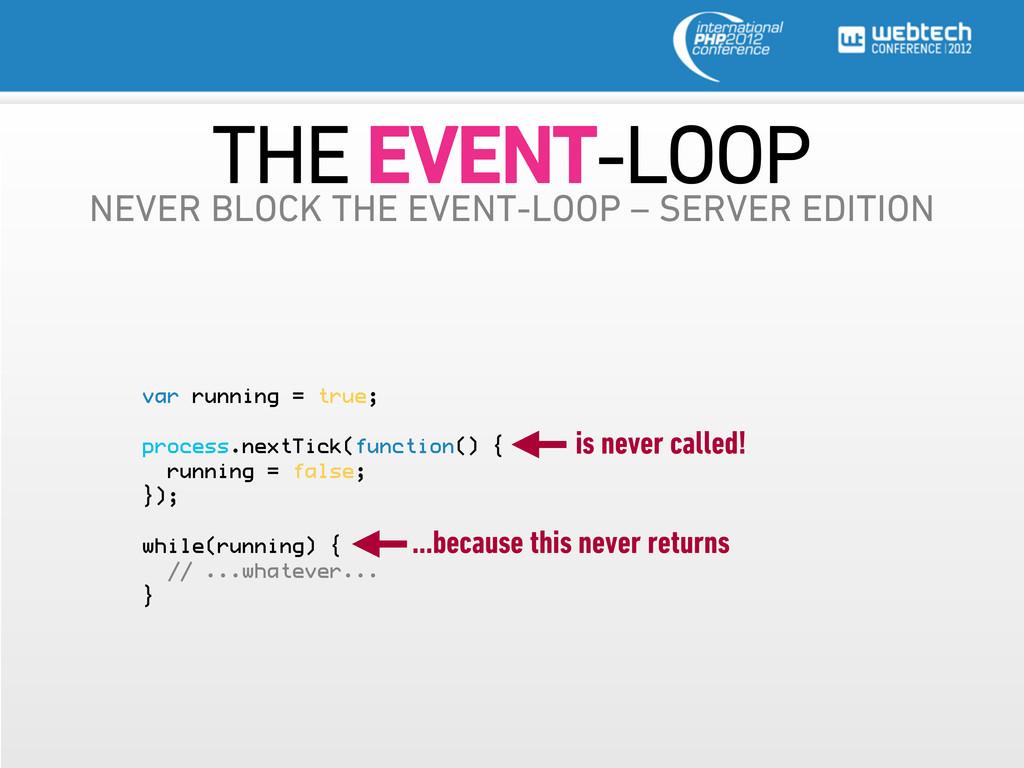 var running = true; process.nextTick(function()...