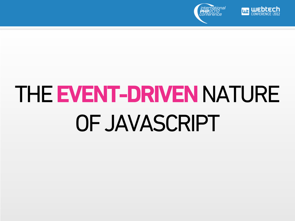 THE EVENT-DRIVEN NATURE OF JAVASCRIPT