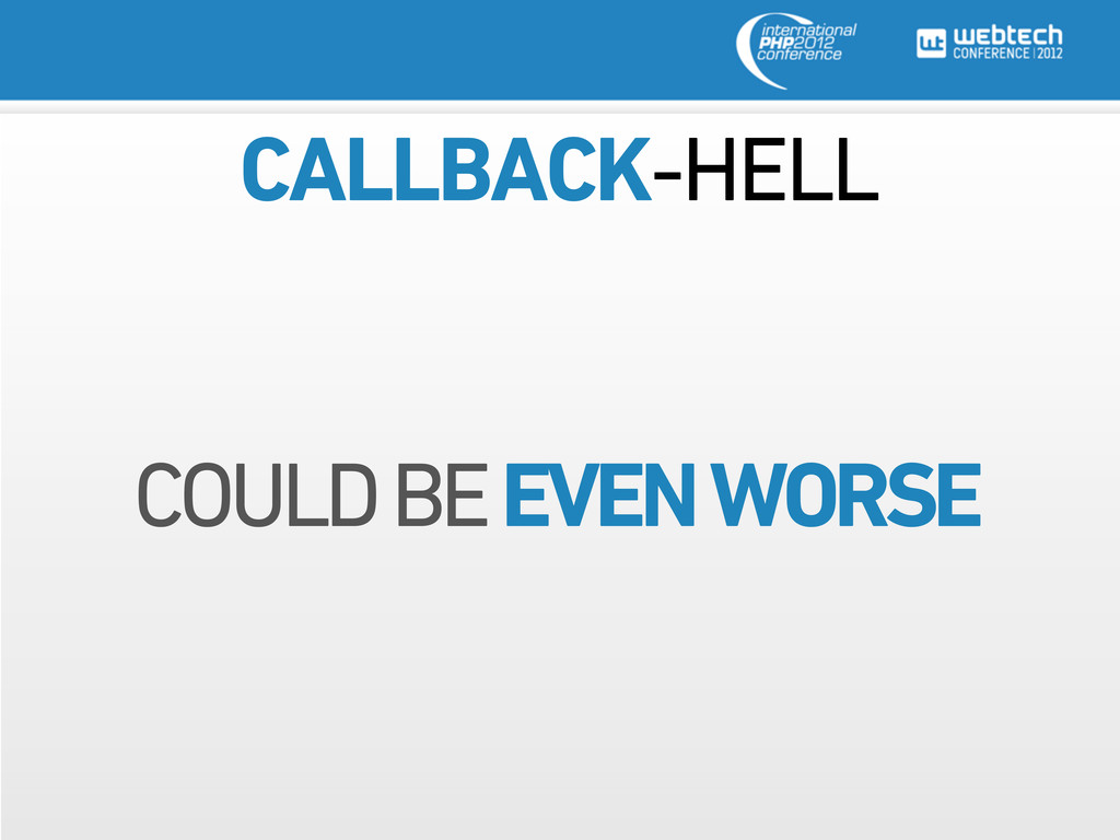 CALLBACK-HELL COULD BE EVEN WORSE