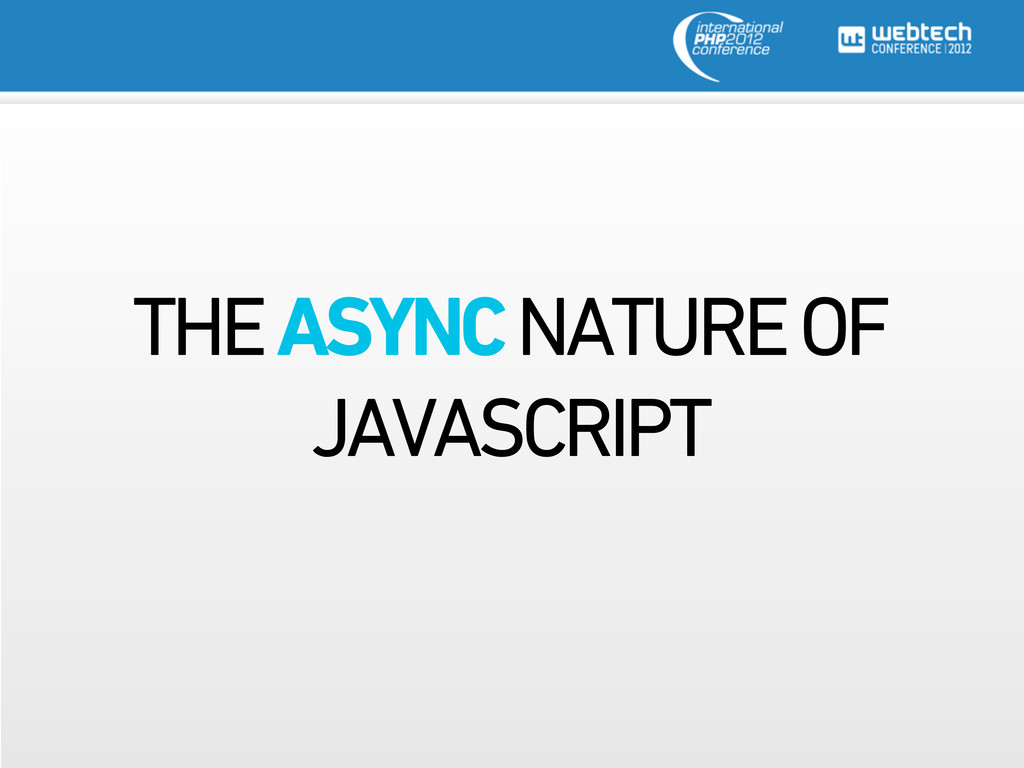 THE ASYNC NATURE OF JAVASCRIPT