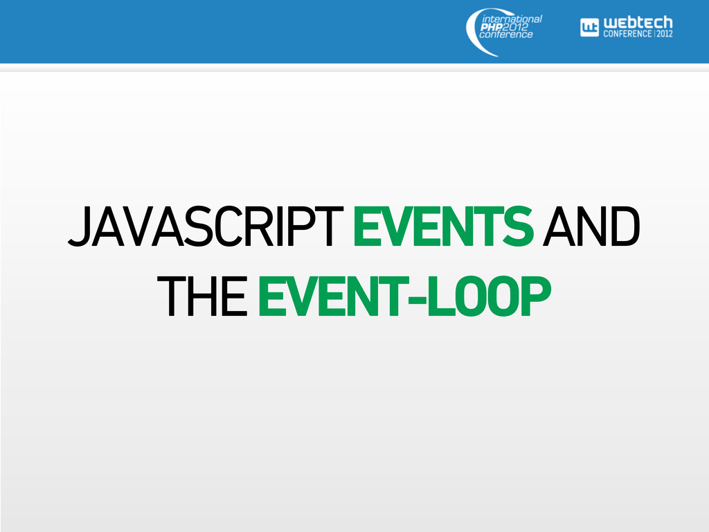 JAVASCRIPT EVENTS AND THE EVENT-LOOP