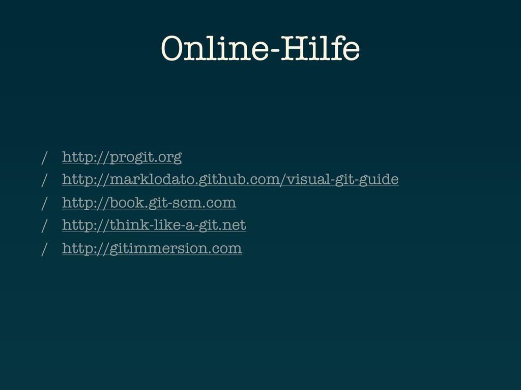 Online-Hilfe / http://progit.org / http://markl...