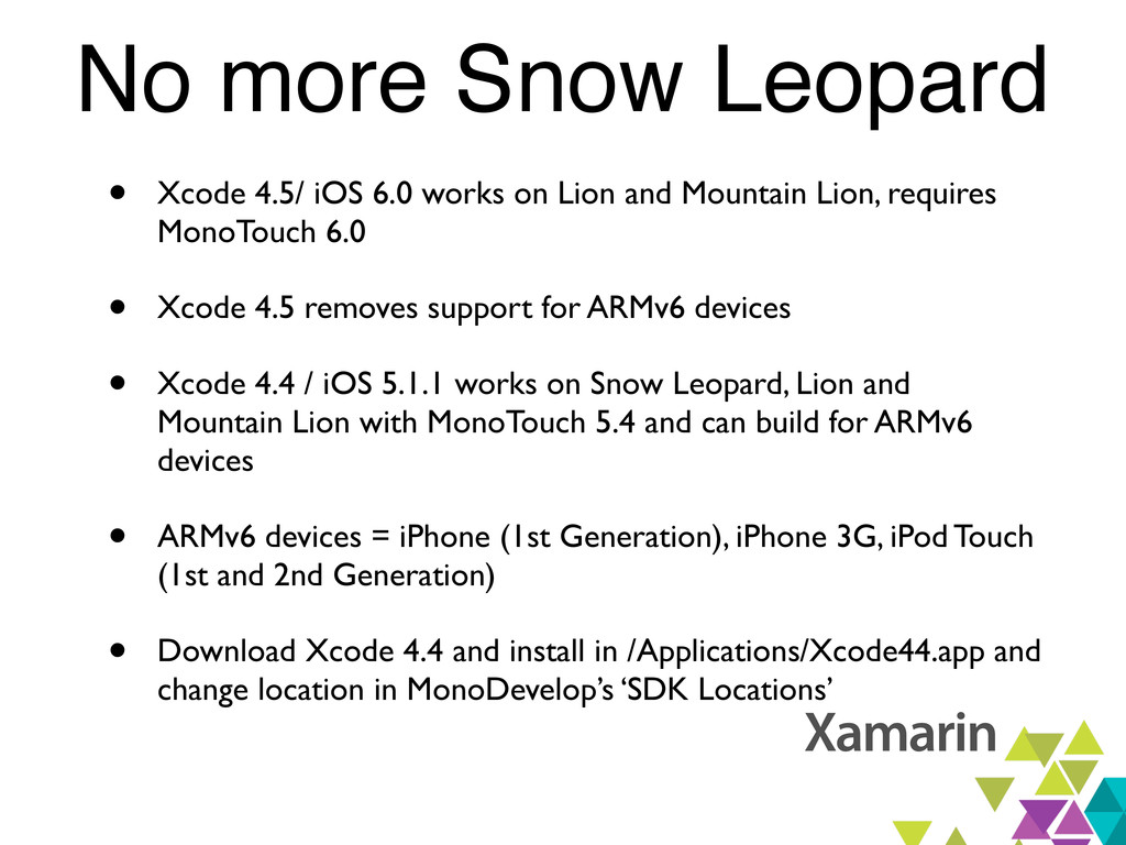 No more Snow Leopard • Xcode 4.5/ iOS 6.0 works...