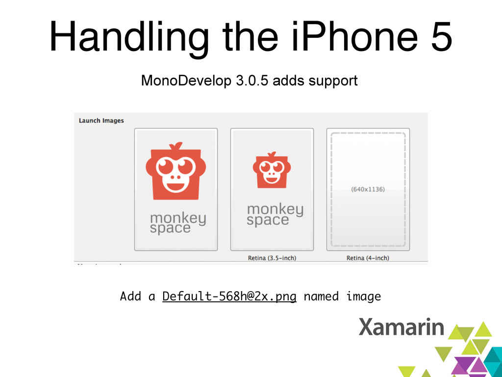 Handling the iPhone 5 MonoDevelop 3.0.5 adds su...