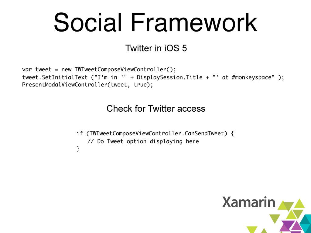 Social Framework Twitter in iOS 5 var tweet = n...