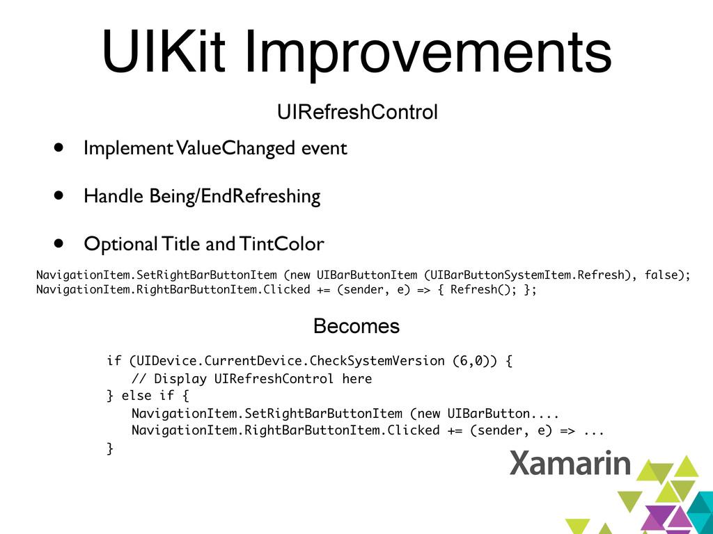 UIKit Improvements UIRefreshControl • Implement...