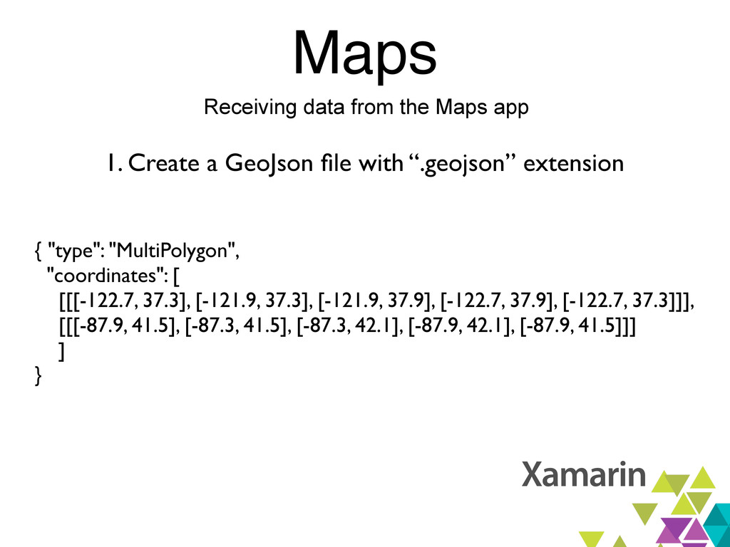 Maps Receiving data from the Maps app 1. Create...