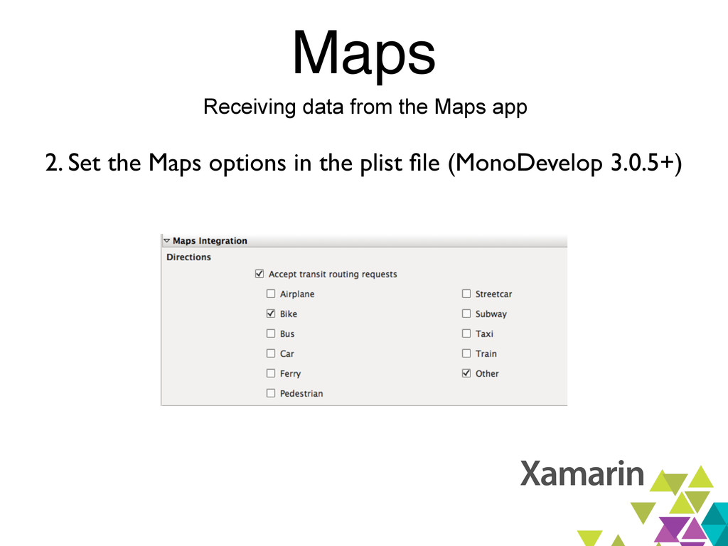 Maps Receiving data from the Maps app 2. Set th...