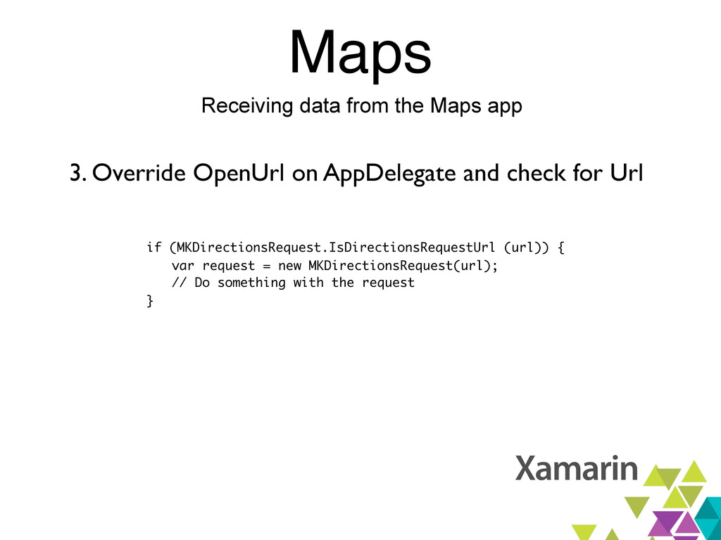 Maps Receiving data from the Maps app 3. Overri...