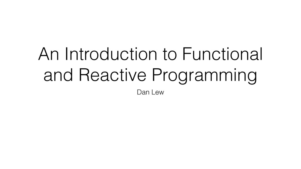 An Introduction to Functional and Reactive Prog...