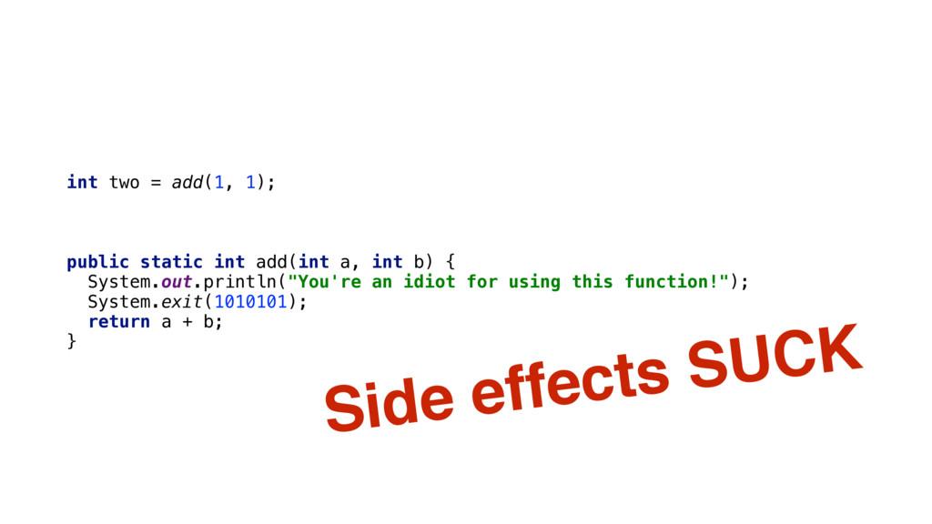 int two = add(1, 1); public static int add(int ...