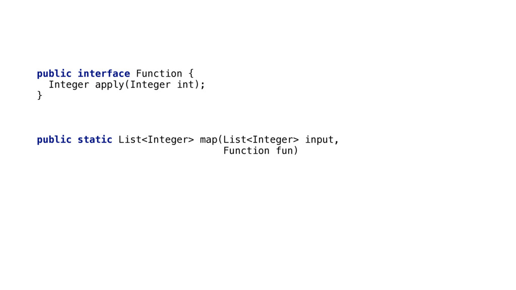 public interface Function {