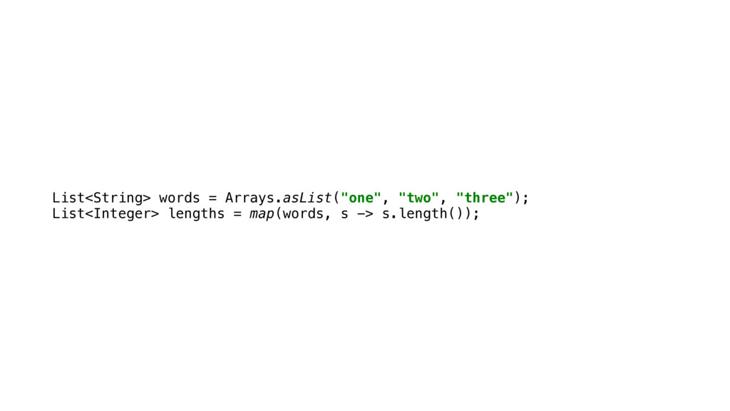 "List<String> words = Arrays.asList(""one"", ""two""..."