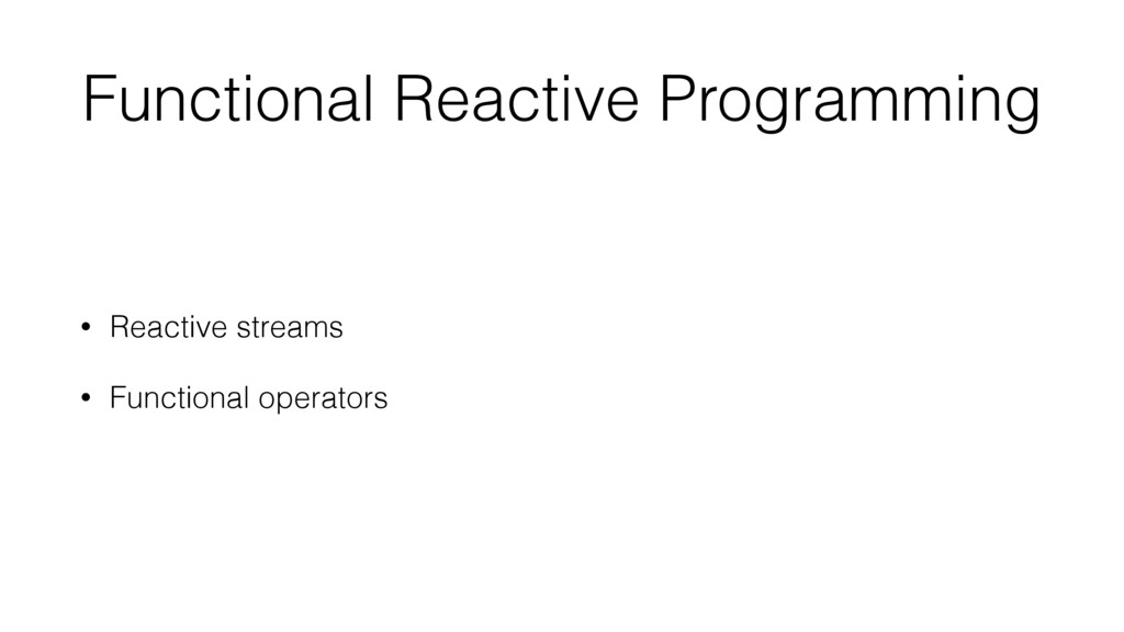 Functional Reactive Programming • Reactive stre...