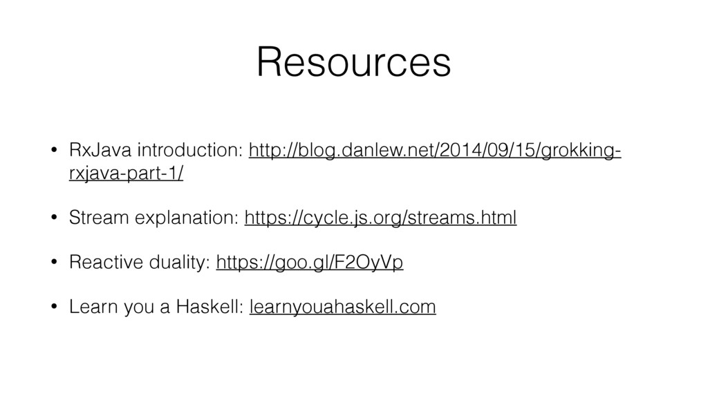 Resources • RxJava introduction: http://blog.da...