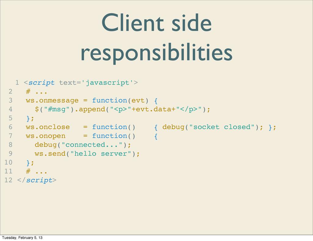 Client side responsibilities 1 <script text='ja...
