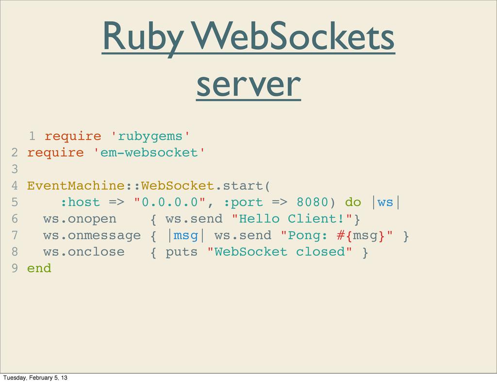 Ruby WebSockets server 1 require 'rubygems' 2 r...