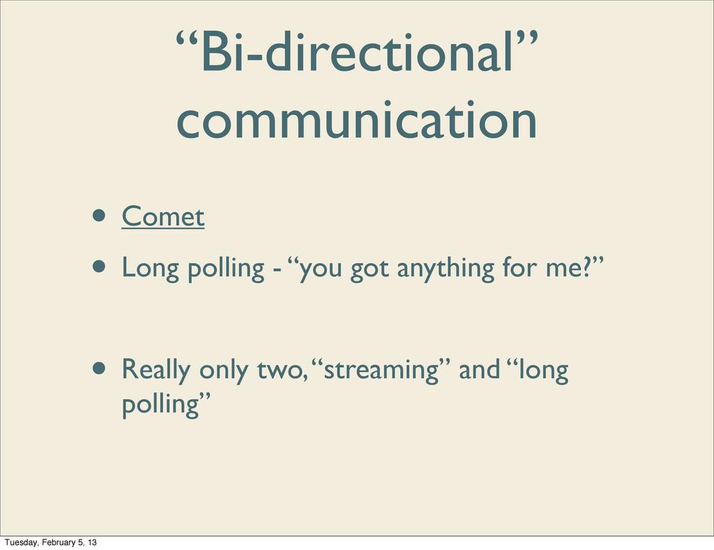 """Bi-directional"" communication • Comet • Long p..."