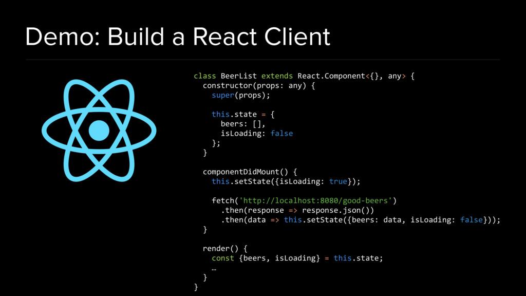 Demo: Build a React Client class BeerList exten...
