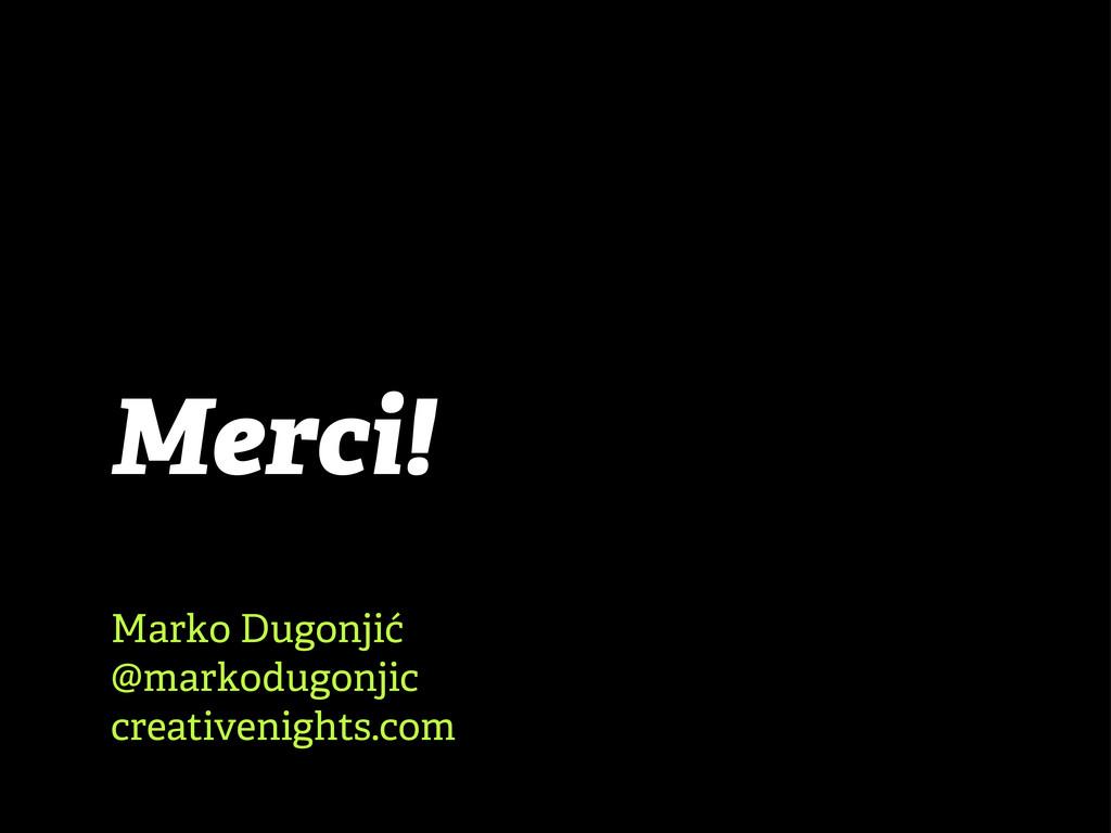 Merci! Marko Dugonjić @markodugonjic creativeni...