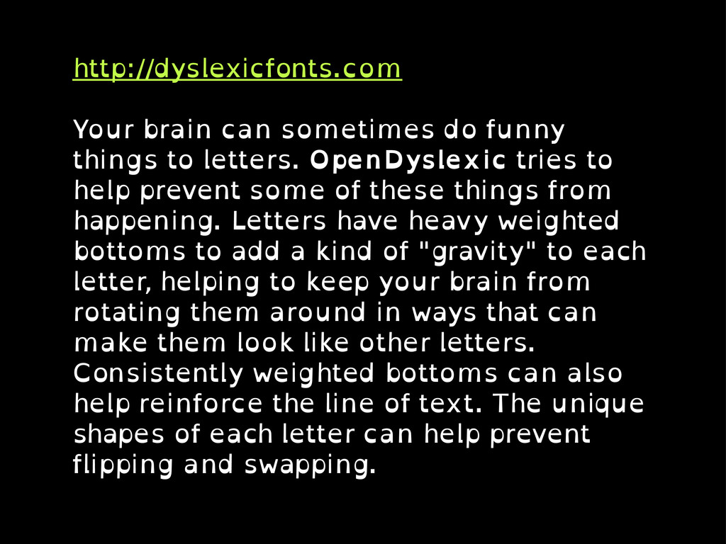 http://dyslexicfonts.com Your brain can sometim...