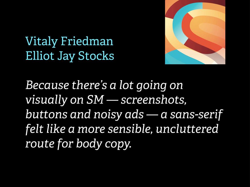 Vitaly Friedman Elliot Jay Stocks Because there...