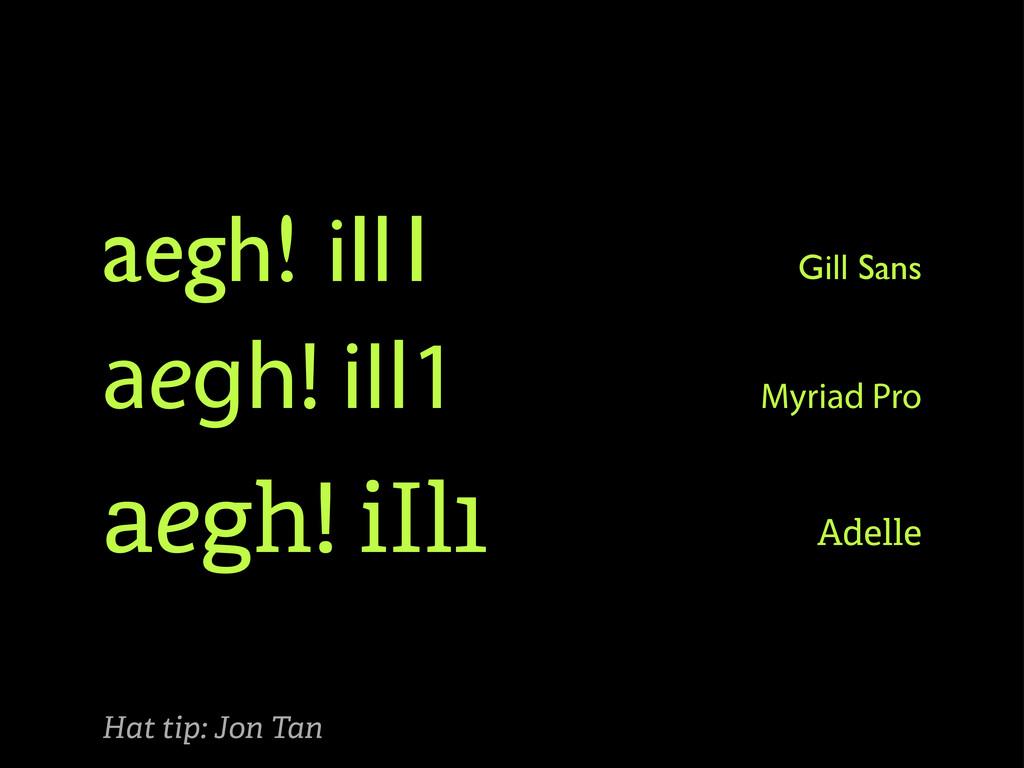 aegh! iIl1 aegh! iIl1 aegh! iIl1 Gill Sans Myri...