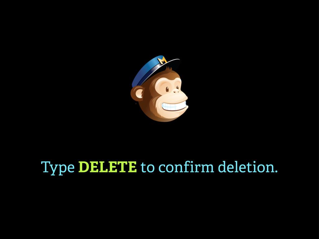 Type DELETE to confirm deletion.