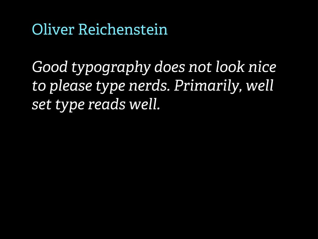 Oliver Reichenstein Good typography does not lo...
