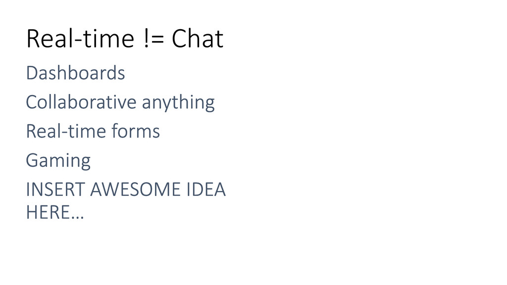 Real-time != Chat