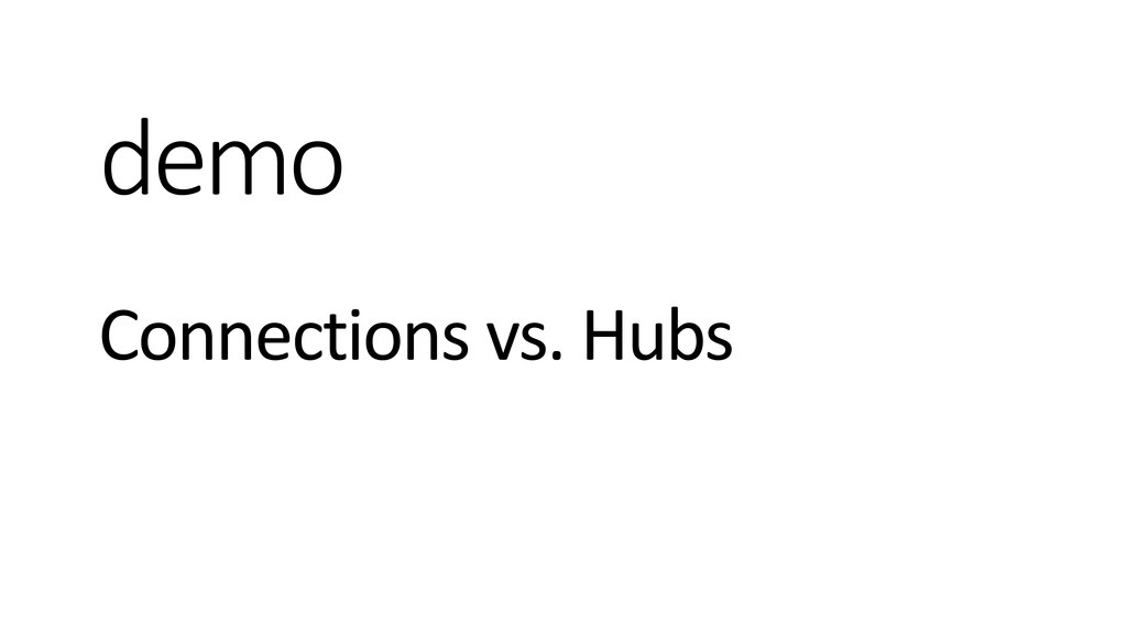 demo Connections vs. Hubs