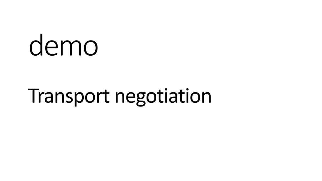 demo Transport negotiation