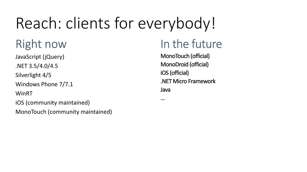Reach: clients for everybody! JavaScript (jQuer...