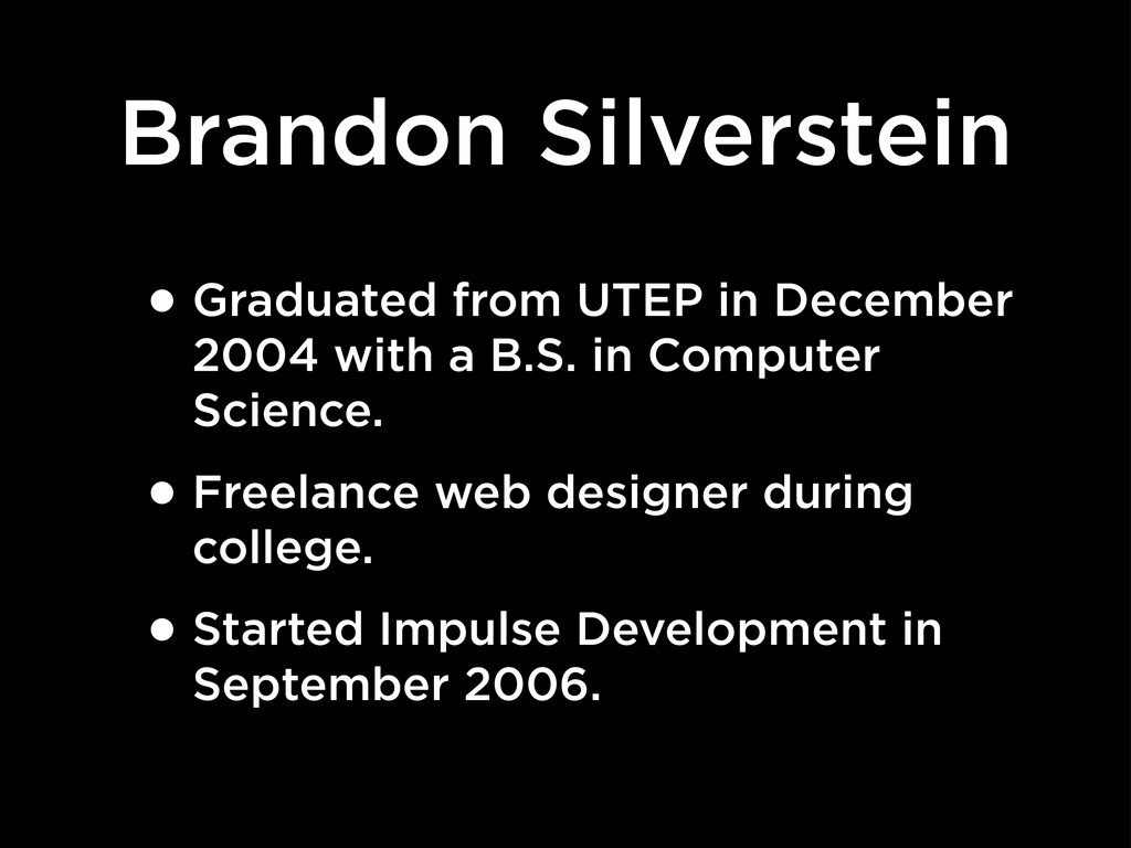 Brandon Silverstein •Graduated from UTEP in Dec...