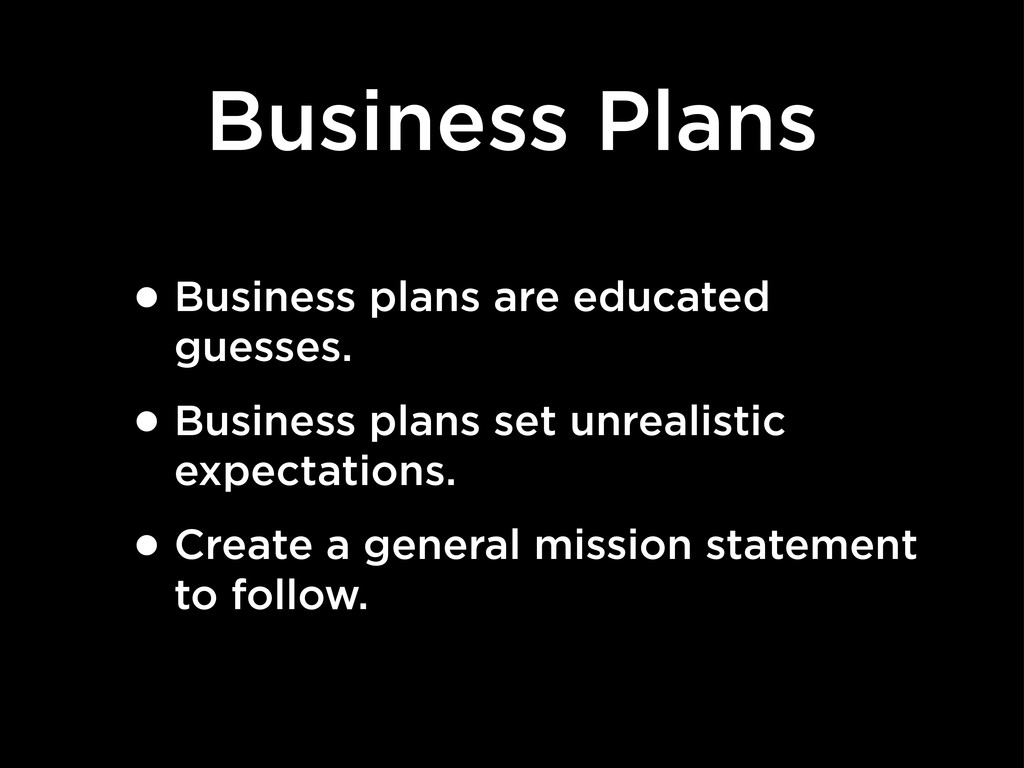 Business Plans •Business plans are educated gue...