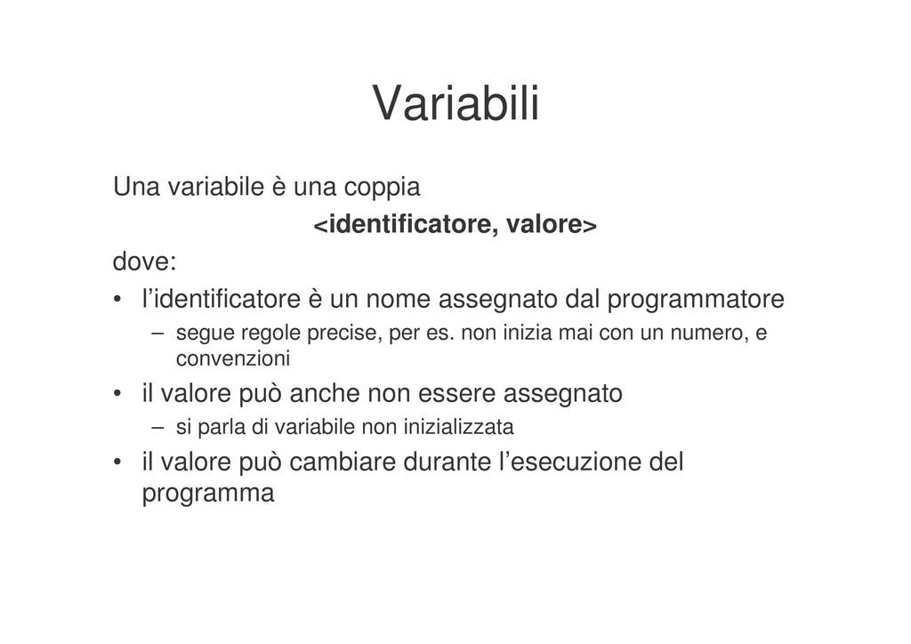 Variabili Una variabile è una coppia <identific...