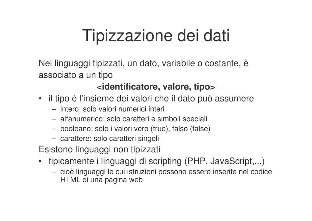 Tipizzazione dei dati Nei linguaggi tipizzati, ...