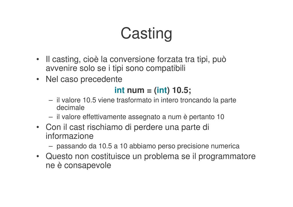 Casting • Il casting, cioè la conversione forza...