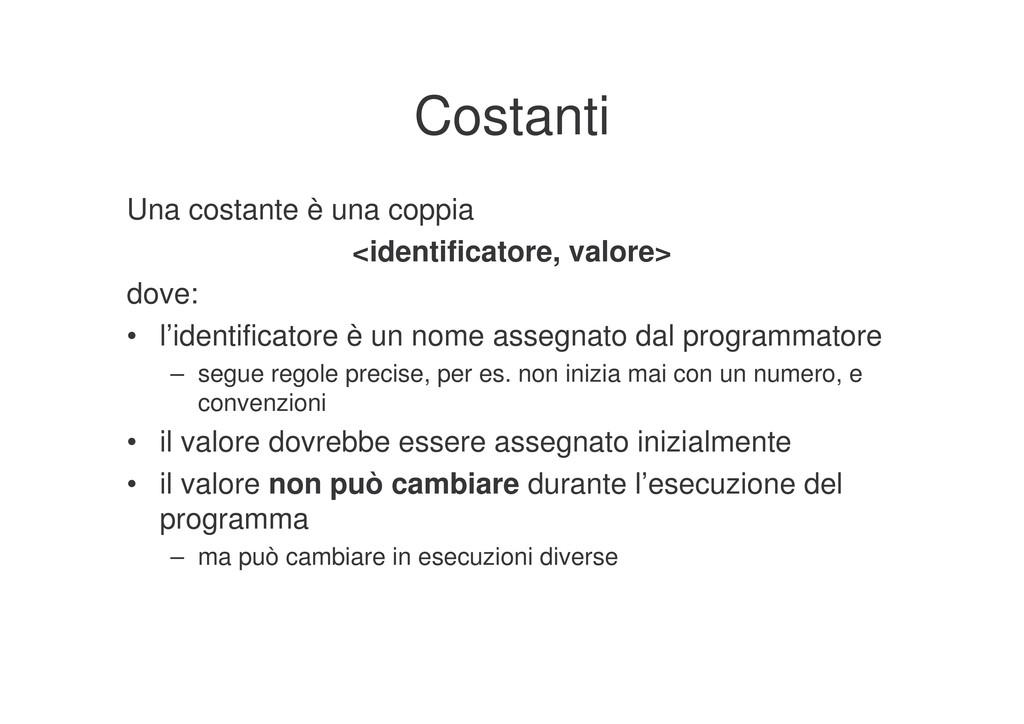 Costanti Una costante è una coppia <identificat...