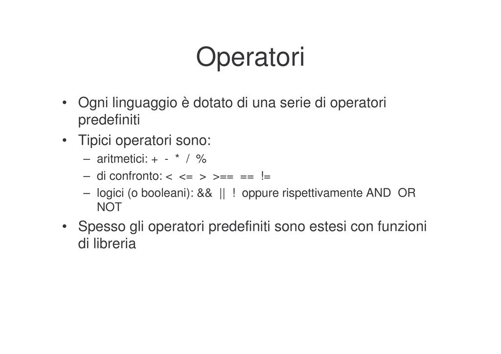 Operatori • Ogni linguaggio è dotato di una ser...