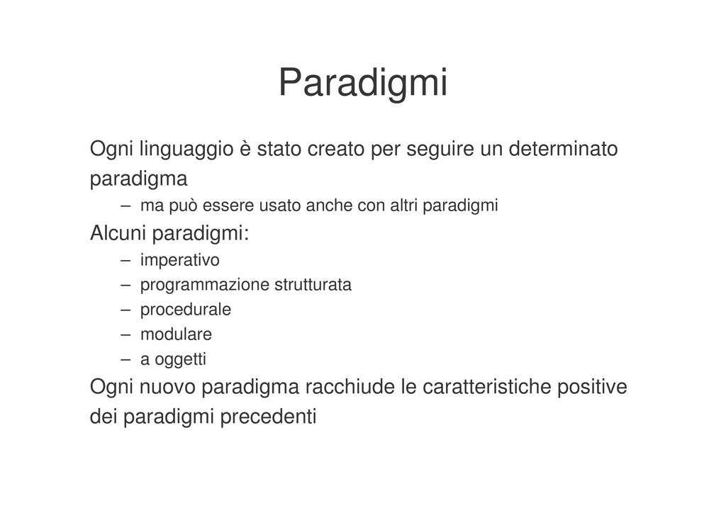 Paradigmi Ogni linguaggio è stato creato per se...
