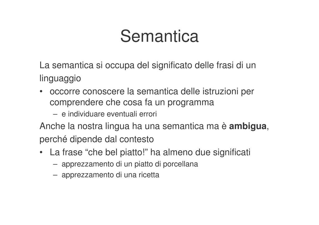 Semantica La semantica si occupa del significat...