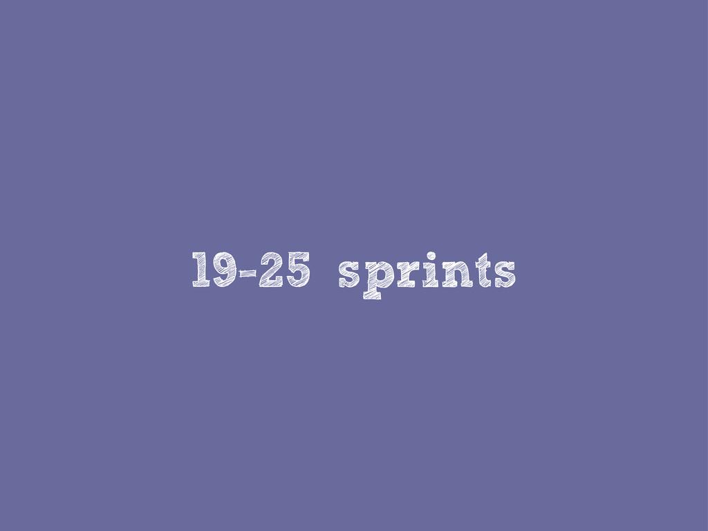 19-25 sprints